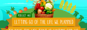 Letting Go Of The Life We Planned – Podcast #8