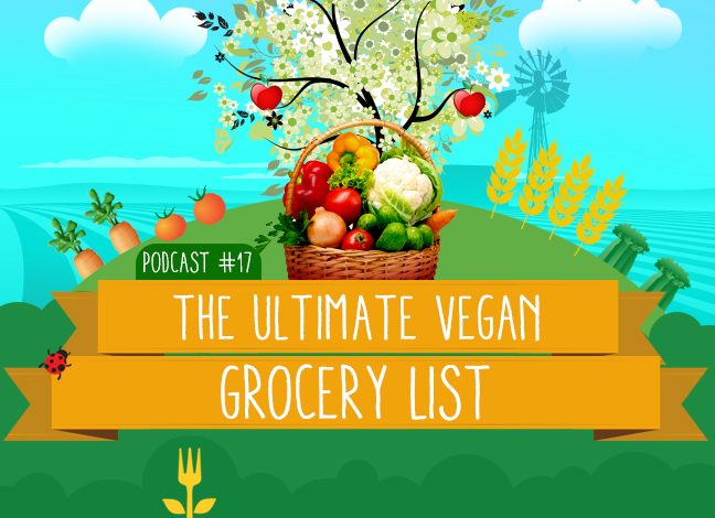 Ordinary Vegan Podcast #17: The Ultimate Vegan Grocery List